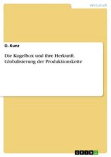 eBook Die Kugelbox und ihre Herkunft. Globalisierung der Produktionskette Cover