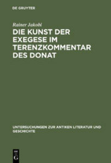 eBook Die Kunst der Exegese im Terenzkommentar des Donat Cover