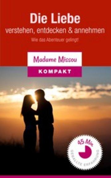 eBook Die Liebe verstehen, entdecken & annehmen - Wie das Abenteuer gelingt! Cover