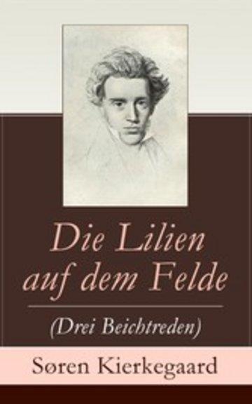 eBook Die Lilien auf dem Felde (Drei Beichtreden) Cover
