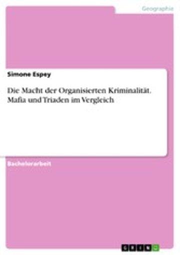eBook Die Macht der Organisierten Kriminalität. Mafia und Triaden im Vergleich Cover
