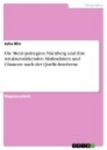 eBook Die Metropolregion Nürnberg und ihre strukturstärkenden Maßnahmen und Chancen nach der Quelle-Insolvenz Cover