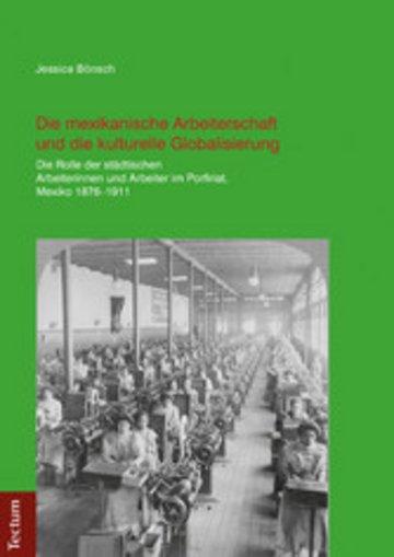 eBook Die mexikanische Arbeiterschaft und die kulturelle Globalisierung Cover