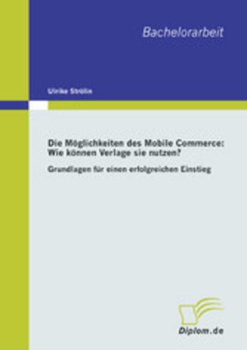 eBook Die Möglichkeiten des Mobile Commerce: Wie können Verlage sie nutzen? Cover