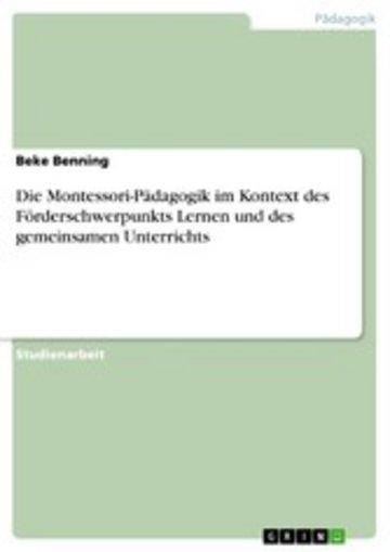 eBook Die Montessori-Pädagogik im Kontext des Förderschwerpunkts Lernen und des gemeinsamen Unterrichts Cover