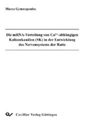 eBook Die mRNA-Verteilung von Ca2+- abhängigen Kaliumkanälen (SK) in der Entwicklung des Nervensystems der Ratte Cover