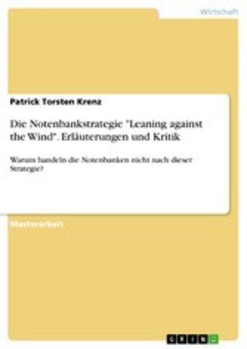 eBook Die Notenbankstrategie 'Leaning against the Wind'. Erläuterungen und Kritik Cover
