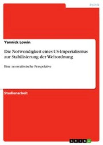 eBook Die Notwendigkeit eines US-Imperialismus zur Stabilisierung der Weltordnung Cover