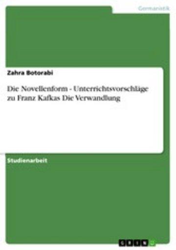 eBook Die Novellenform - Unterrichtsvorschläge zu Franz Kafkas Die Verwandlung Cover