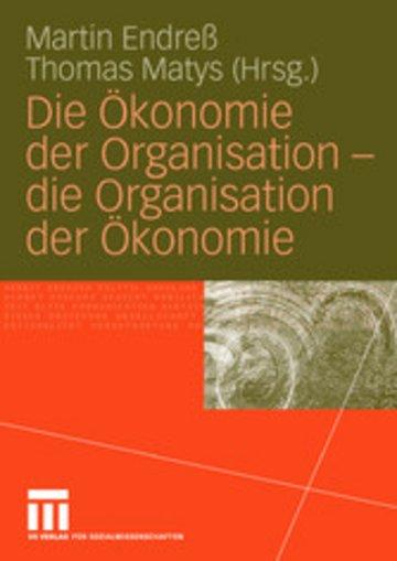 eBook Die Ökonomie der Organisation - die Organisation der Ökonomie Cover