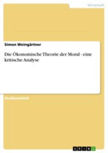 eBook Die Ökonomische Theorie der Moral - eine kritische Analyse Cover