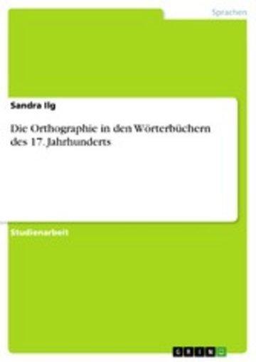 eBook Die Orthographie in den Wörterbüchern des 17. Jahrhunderts Cover