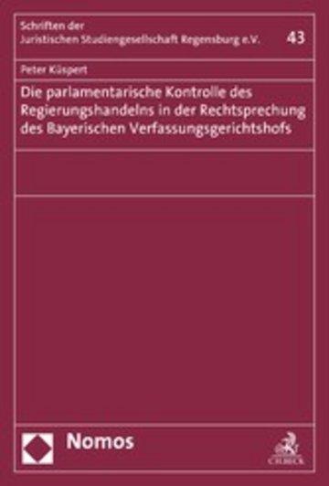 eBook Die parlamentarische Kontrolle des Regierungshandelns in der Rechtsprechung des Bayerischen Verfassungsgerichtshofs Cover