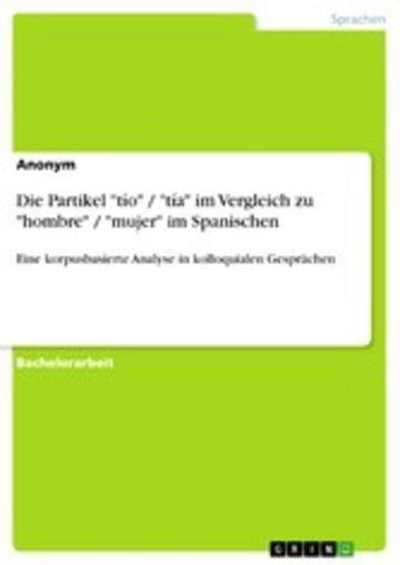 eBook Die Partikel 'tío' / 'tía' im Vergleich zu 'hombre' / 'mujer' im Spanischen Cover