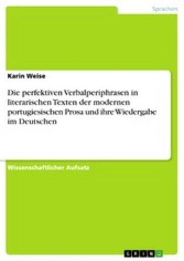 eBook Die perfektiven Verbalperiphrasen in literarischen Texten der modernen portugiesischen Prosa und ihre Wiedergabe im Deutschen Cover
