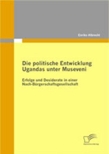 eBook Die politische Entwicklung Ugandas unter Museveni Cover