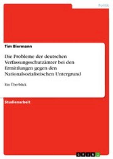eBook Die Probleme der deutschen Verfassungsschutzämter bei den Ermittlungen gegen den Nationalsozialistischen Untergrund Cover