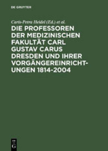 eBook Die Professoren der Medizinischen Fakultät Carl Gustav Carus Dresden und ihrer Vorgängereinrichtungen 1814-2004 Cover