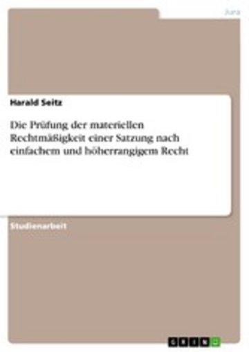 eBook Die Prüfung der materiellen Rechtmäßigkeit einer Satzung nach einfachem und höherrangigem Recht Cover