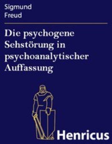 eBook Die psychogene Sehstörung in psychoanalytischer Auffassung Cover