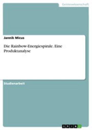 eBook Die Rainbow-Energiespirale. Eine Produktanalyse Cover