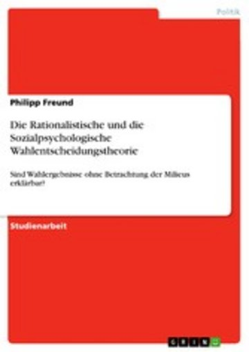 eBook Die Rationalistische und die Sozialpsychologische Wahlentscheidungstheorie Cover