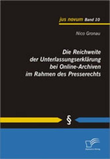 eBook Die Reichweite der Unterlassungserklärung bei Online-Archiven im Rahmen des Presserechts Cover