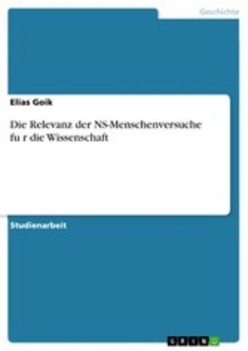 eBook Die Relevanz der NS-Menschenversuche fu?r die Wissenschaft Cover
