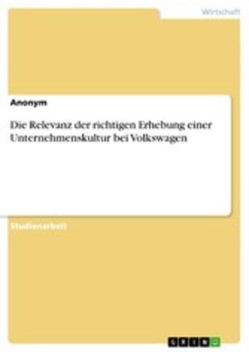 eBook Die Relevanz der richtigen Erhebung einer Unternehmenskultur bei Volkswagen Cover