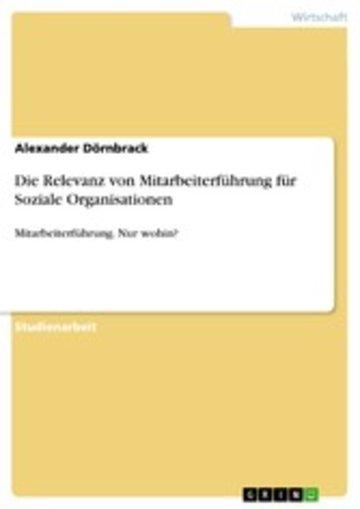 eBook Die Relevanz von Mitarbeiterführung für Soziale Organisationen Cover