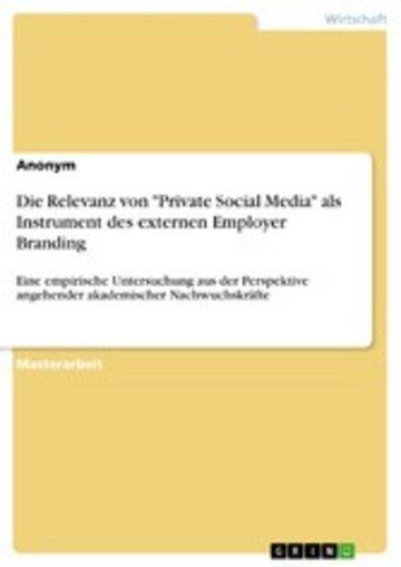 eBook Die Relevanz von 'Private Social Media' als Instrument des externen Employer Branding Cover