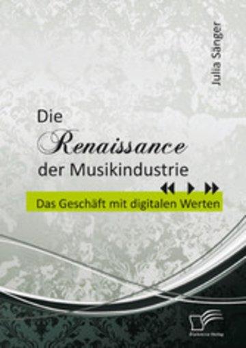 eBook Die Renaissance der Musikindustrie: Das Geschäft mit digitalen Werten Cover