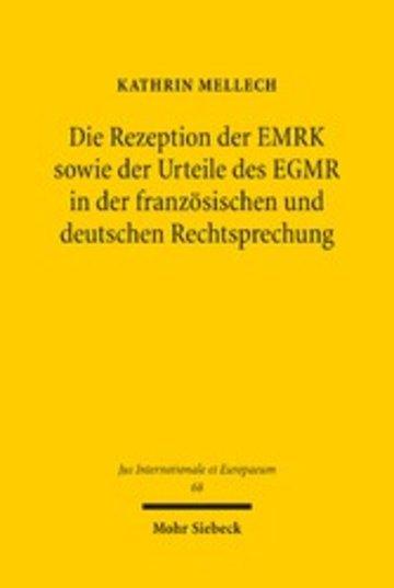 eBook Die Rezeption der EMRK sowie der Urteile des EGMR in der französischen und deutschen Rechtsprechung Cover