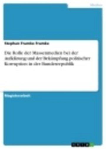 eBook Die Rolle der Massenmedien bei der Aufklärung und der Bekämpfung politischer Korruption in der Bundesrepublik Cover