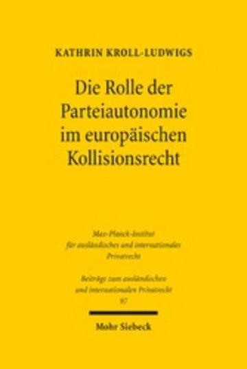 eBook Die Rolle der Parteiautonomie im europäischen Kollisionsrecht Cover
