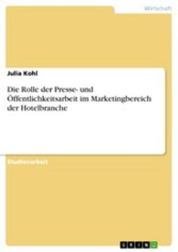 eBook Die Rolle der Presse- und Öffentlichkeitsarbeit im Marketingbereich der Hotelbranche Cover
