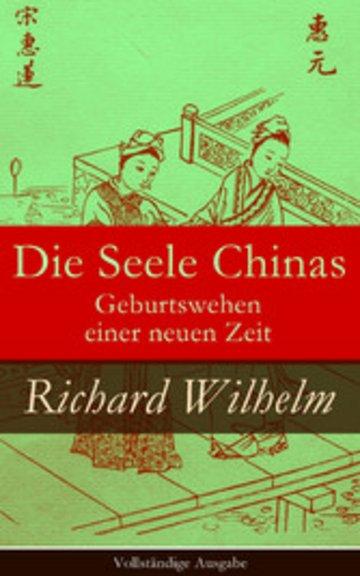 eBook Die Seele Chinas - Geburtswehen einer neuen Zeit (Vollständige Ausgabe) Cover