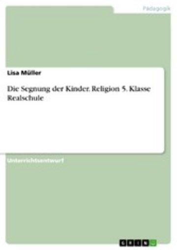 eBook Die Segnung der Kinder. Religion 5. Klasse Realschule Cover