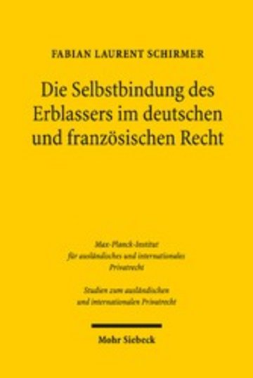 eBook Die Selbstbindung des Erblassers im deutschen und französischen Recht Cover