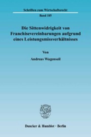 eBook Die Sittenwidrigkeit von Franchisevereinbarungen aufgrund eines Leistungsmissverhältnisses. Cover
