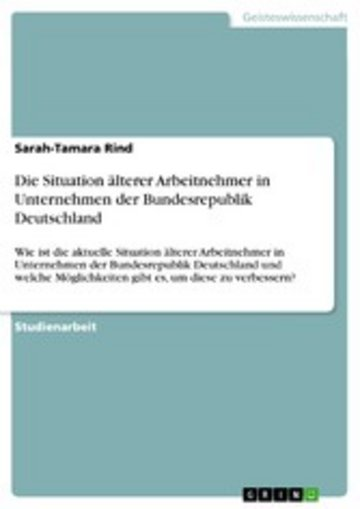 eBook Die Situation älterer Arbeitnehmer in Unternehmen der Bundesrepublik Deutschland Cover