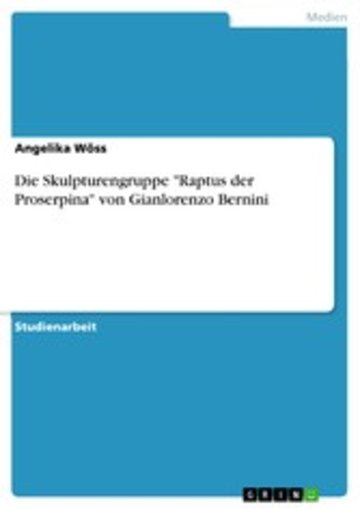 eBook Die Skulpturengruppe 'Raptus der Proserpina' von Gianlorenzo Bernini Cover