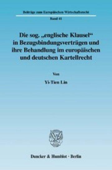 eBook Die sog. 'englische Klausel' in Bezugsbindungsverträgen und ihre Behandlung im europäischen und deutschen Kartellrecht. Cover