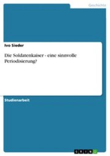 eBook Die Soldatenkaiser - eine sinnvolle Periodisierung? Cover