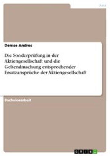 eBook Die Sonderprüfung in der Aktiengesellschaft und die Geltendmachung entsprechender Ersatzansprüche der Aktiengesellschaft Cover