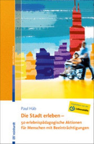 eBook Die Stadt erleben - 50 erlebnispädagogische Aktionen für Menschen mit Beeinträchtigungen Cover