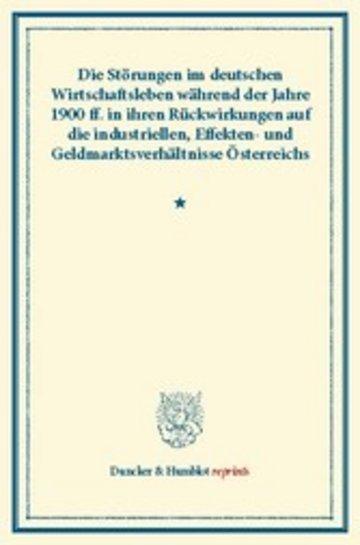 eBook Die Störungen im deutschen Wirtschaftsleben während der Jahre 1900 ff. Cover
