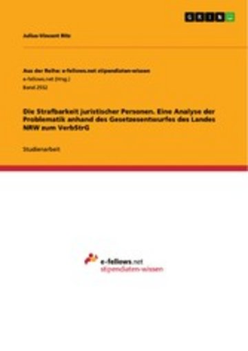 eBook Die Strafbarkeit juristischer Personen. Eine Analyse der Problematik anhand des Gesetzesentwurfes des Landes NRW zum VerbStrG Cover