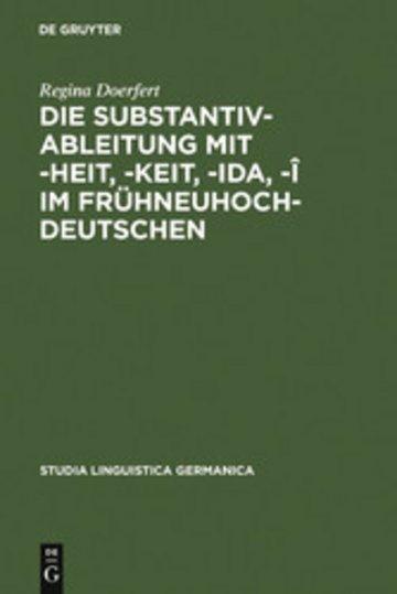 eBook Die Substantivableitung mit -heit, -keit, -ida, -î im Frühneuhochdeutschen Cover