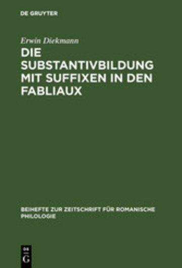 eBook Die Substantivbildung mit Suffixen in den Fabliaux Cover